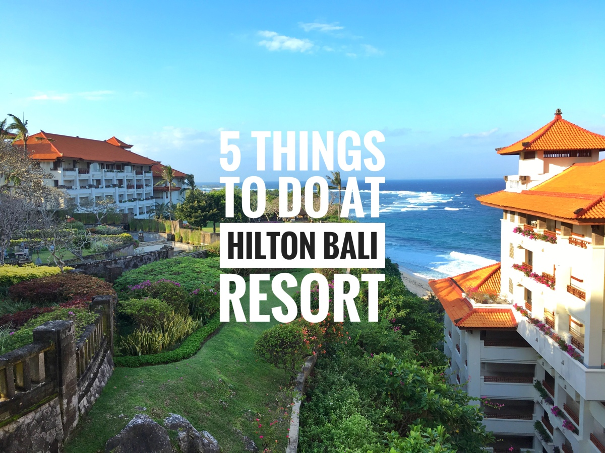 5 Things To Do at Hilton Bali Resort