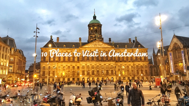 10 Places to Visit in Amsterdam