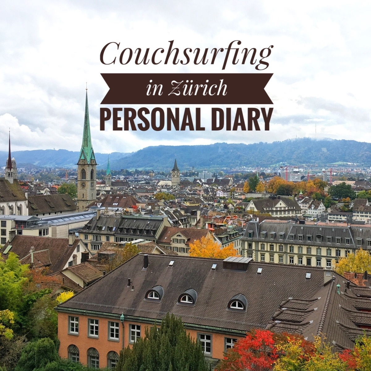 Couchsurfing in Zürich - Personal Diary